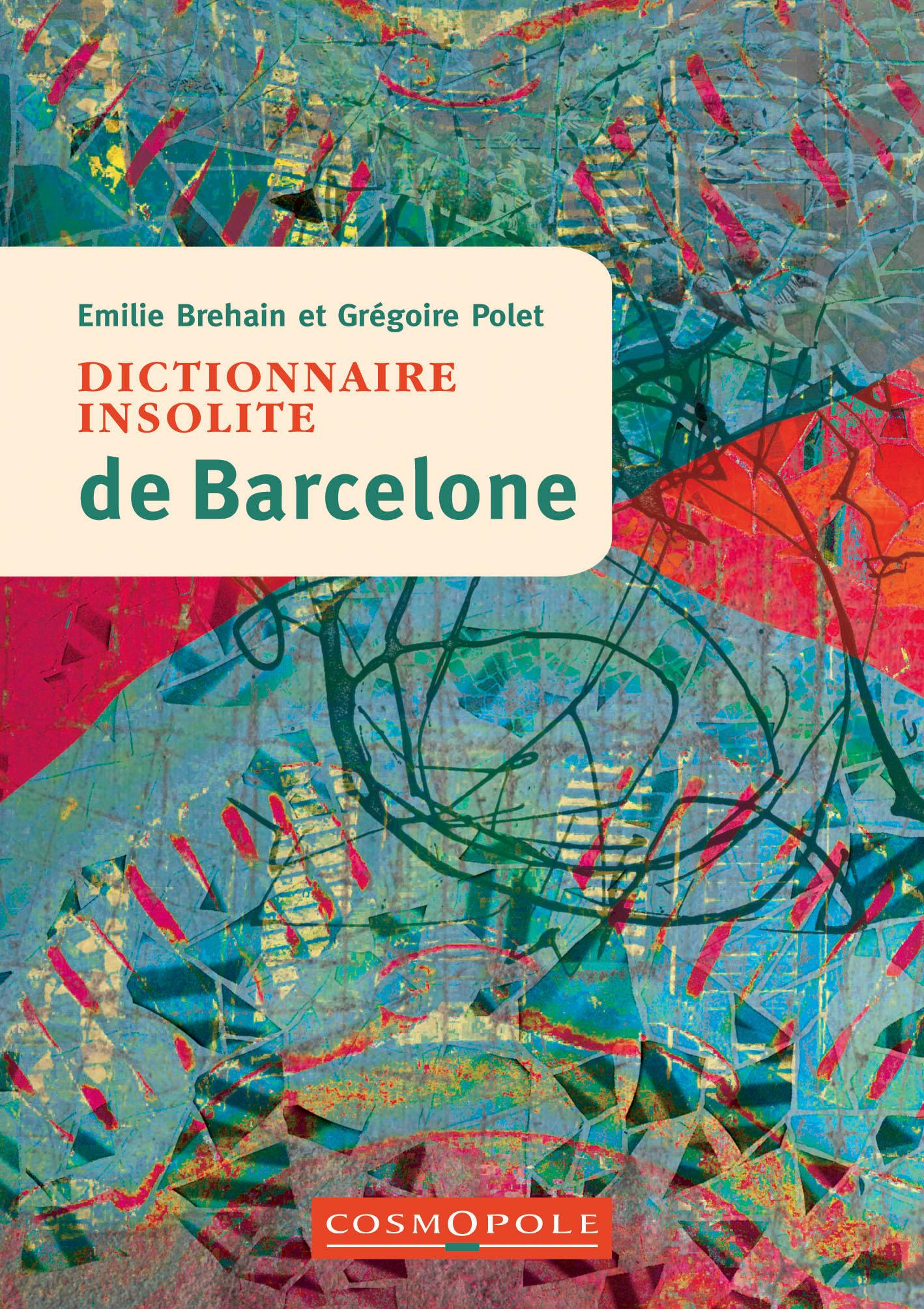 Dictionnaire insolite de barcelone editions cosmopole for Dictionnaire des architectes
