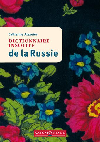 Dictionnaire insolite de la Russie